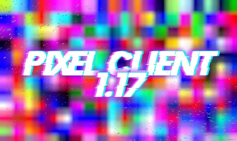 Pixel чит клиент на Майнкрафт 1.17.1